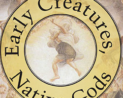 Early Creatures, Native Gods